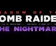 Příští týden vyjde DLC The Nightmare k Shadow of the Tomb Raider