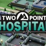 Recenze: Two Point Hospital – Epidemie srostlého obočí je zpět
