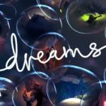 Recenze: Dreams – Jediným limitem je vaše fantazie